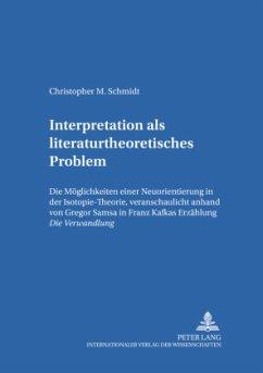 Interpretation als literaturtheoretisches Problem - Schmidt, Christopher