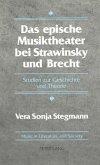 Das epische Musiktheater bei Strawinsky und Brecht