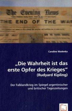 Die Wahrheit ist das erste Opfer des Krieges (Rudyard Kipling) - Wadenka, Caroline