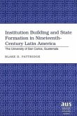 Institution Building and State Formation in Nineteenth-Century Latin America