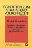 Die Gesetzgebung im Spannungsverhältnis zwischen Bund und Ländern