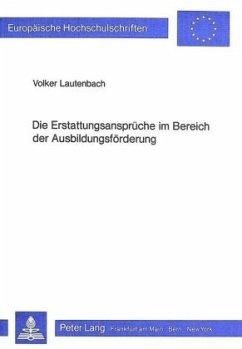 Die Erstattungsansprüche im Bereich der Ausbildungsförderung - Volker Lautenbach
