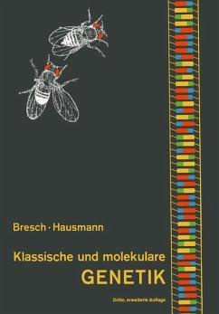 Klassische und molekulare Genetik - Bresch, Carsten; Hausmann, R.