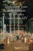 Diplomatic Tours in the Gardens of Versailles Under Louis XIV