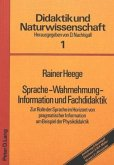 Sprache - Wahrnehmung - Information und Fachdidaktik
