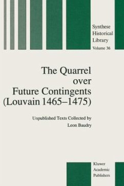 The Quarrel Over Future Contingents (Louvain 1465-1475) - Baudry, Leon