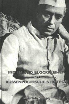 Indien und Blockfreiheit als aussenpolitische Strategie - Sinigoj, Gabriele