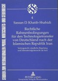 Rechtliche Rahmenbedingungen für den Technologietransfer von Deutschland nach der Islamischen Republik Iran