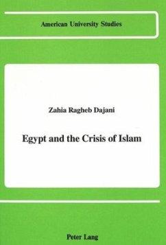 Egypt and the Crisis of Islam - Dajani, Zahia Ragheb