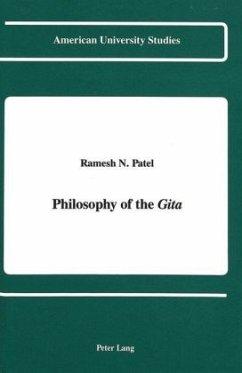 Philosophy of the Gita - Patel, Ramesh N.