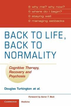 Back to Life, Back to Normality - Turkington, Douglas; Kingdon, David; Rathod, Shanaya