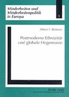 Postmoderne Ethnizität und globale Hegemonie - Reiterer, Albert F.