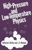 High-Pressure and Low-Temperature Physics: International Conferernce on High Pressure and Low Temperature Physics, Cleveland 1977