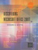 Discovering Microsoft Office 2007: Windows XP and Vista, Word, Excel, Access, PowerPoint