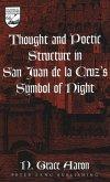 Thought and Poetic Structure in San Juan de la Cruz's Symbol of Night