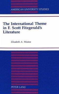 The International Theme in F. Scott Fitzgerald's Literature - Weston, Elizabeth A.