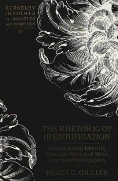 The Rhetoric of (Re)Unification - Gilliar, Beate C.