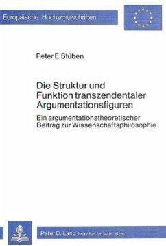 Die Struktur und Funktion transzendentaler Argumentationsfiguren
