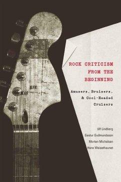 Rock Criticism from the Beginning - Lindberg, Ulf; Guðmundsson, Gestur; Michelsen, Morten; Weisethaunet, Hans