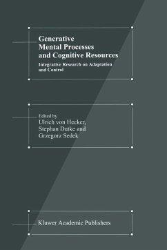 Generative Mental Processes and Cognitive Resources - Hecker, U. von / Dutke, S. / Sedek, Grzegorz (Hgg.)
