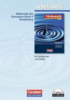Klasse 9, Arbeitsheft m. CD-ROM / Mathematik plus, Gymnasium Brandenburg, Neubearbeitung