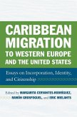 Caribbean Migration to Western Europe and the United States: Essays on Incorporation, Identity, and Citizenship