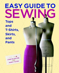 Easy Guide to Sewing Tops and T-Shirts, Skirts, and Pants - Tilton, Marcy; MacIntyre, Lynn