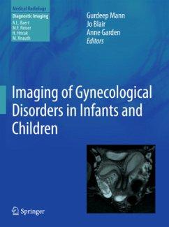 Imaging of Gynecological Disorders in Infants and Children - Mann, Gurdeep S. / Blair, Joanne C. / Garden, Anne S. (Hrsg.)