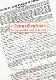 ' Denazification'. Zur Entnazifizierung in Bremen