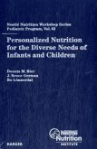 Personalized Nutrition for the Diverse Needs of Infants and Children