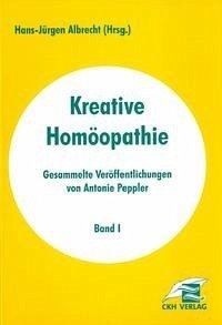 Kreative Homöopathie - Gesammelte Veröffentlichungen