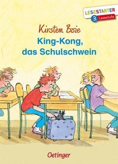 King-Kong, das Schulschwein - Boie, Kirsten