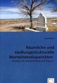 Räumliche und siedlungsstrukturelle Mortalitätsdisparitäten