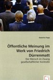 Öffentliche Meinung im Werk von Friedrich Dürrenmatt