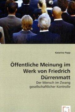 Öffentliche Meinung im Werk von Friedrich Dürrenmatt - Popp, Katarina