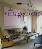 The Vintage Home: Clever Finds and Faded Treasures for Today's Chic Living
