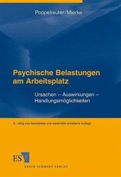 Psychische Belastungen am Arbeitsplatz - Ursachen - Auswirkungen - Handlungsmöglichkeiten - Poppelreuter, Stefan; Mierke, Katja
