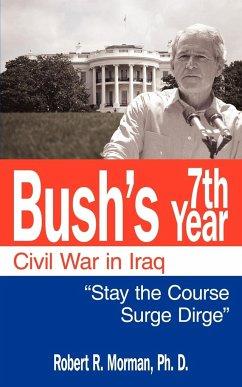 Bush's 7th Year - Civil War in Iraq: Stay the Course 'Surge' Dirge