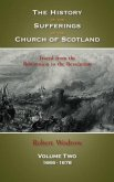 The History of the Sufferings of the Church of Scotland: Volume Two