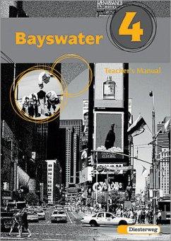 Bayswater. Lehrwerk für den Englischunterricht an Realschulen, Regelschulen, Mittelschulen und Sekundarschulen: Bayswater. Lehrwerk für den ... Regelschulen,...: Teacher's Manual 4