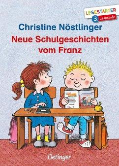 Neue Schulgeschichten vom Franz - Nöstlinger, Christine