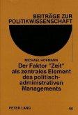 Der Faktor «Zeit» als zentrales Element des politisch-administrativen Managements