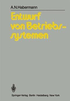 Entwurf von Betriebssystemen - Habermann, Arie N.