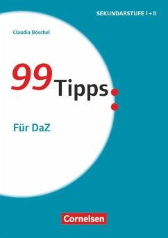 99 Tipps - Für DaZ - Böschel, Claudia