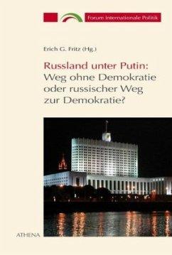 Russland unter Putin: Weg ohne Demokratie oder russischer Weg zur Demokratie?