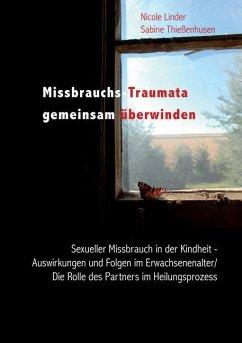 Missbrauchs-Traumata gemeinsam überwinden - Linder, Nicole; Thießenhusen, Sabine