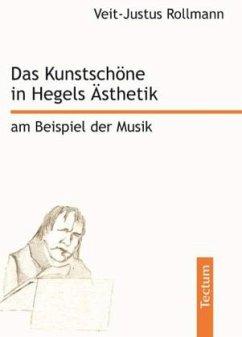 Das Kunstschöne in Hegels Ästhetik am Beispiel der Musik - Rollmann, Veit-Justus