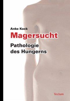 Magersucht - Kock, Anke