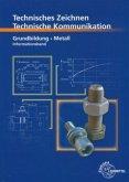 Grundbildung Metall, Informationsband / Technische Kommunikation Metalltechnik
