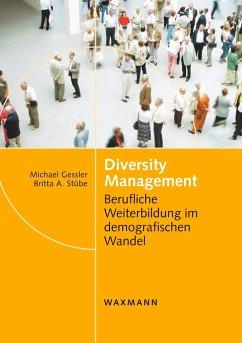 Diversity Management - Gessler, Michael; Stübe, Britta A.